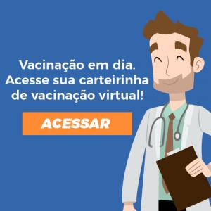 Acessar carteirinha de vacinação virtual.