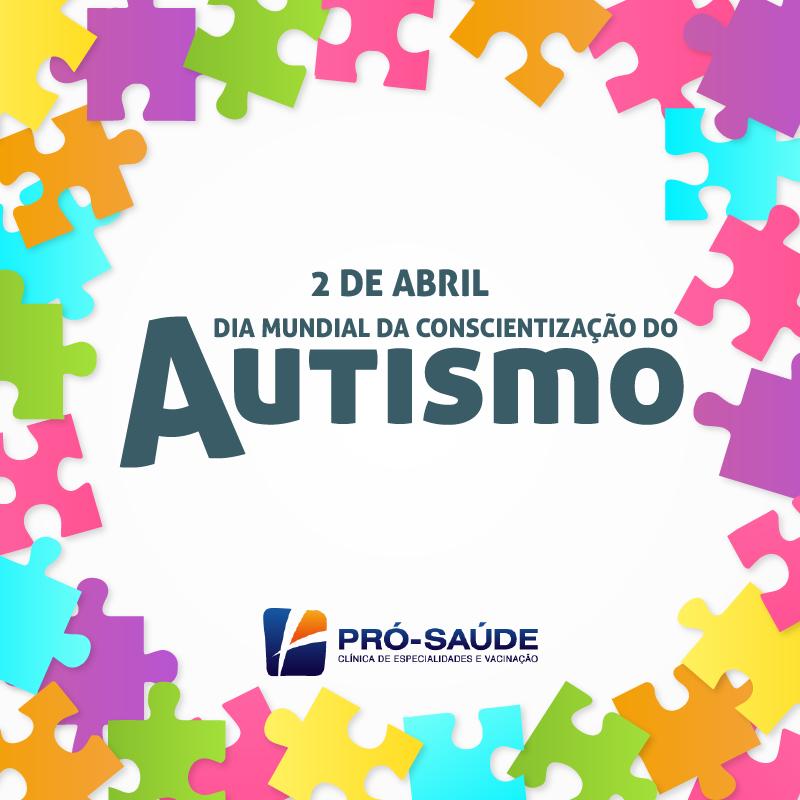 AUTISMO - 2 de Abril: Dia mundial da Conscientização do autismo